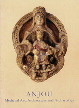 Anjou Medieval Art, Architecture and Archaeology